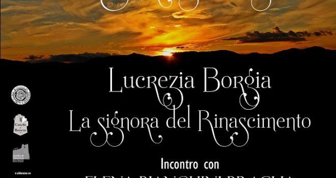 Lucrezia Borgia La signora del Rinascimento – Incontro con ELENA BIANCHINI BRAGLIA ROBERTA IOTTI