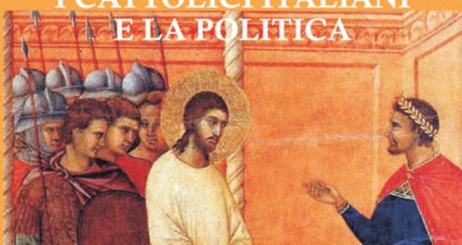 """Incontro pubblico """"I cattolici italiani e la politica"""""""